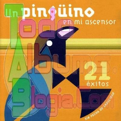 Un Pingüino En Mi Ascensor / 21 Exitos Sin Fecha De Caducidad (1995)