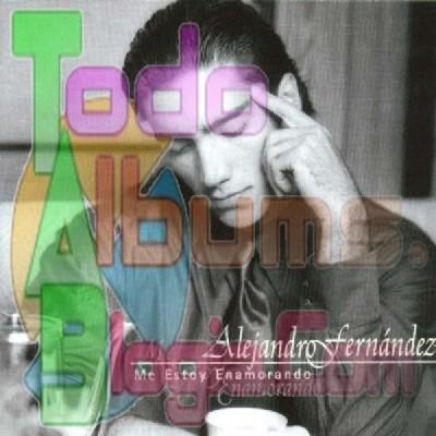 Alejandro Fernández / Me Estoy Enamorando (1997)