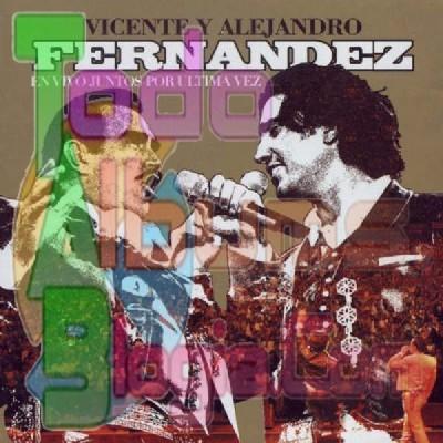 Vicente & Alejandro Fernández / En Vivo Juntos Por Última Vez (2003)