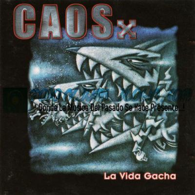 Caos / La Vida Gacha (2000)